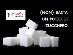 Incontri idee&fatti,  (non) basta un poco di zucchero