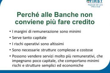 Ufficio studi First Cisl Lazio: le regole, il credito e la convenienza perduta. Conviene ancora l'attività creditizia?
