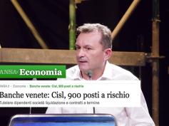 """Ansa Economia, banche venete, """"Cisl, 900 posti a rischio"""""""