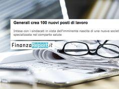 FinanzaReport.it sui nuovi posti di lavoro in Generali grazie al nuovo ccnl