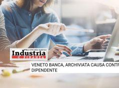 Industria e Finanza, archiviata causa contro dipendente Veneto Banca