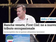 """Ex popolari venete, First Cisl su Askanews, """"no a nuovo tributo occupazionale"""""""