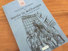 """""""Banche in sofferenza"""", Carige e crisi bancarie nel libro di Carlotta Scozzari"""