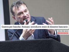 ZeroZeroNews, guerra per banche. Romani: introdurre reato di disastro bancario