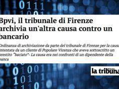 La Tribuna di Treviso, Bpvi, tribunale Firenze archivia causa contro bancario