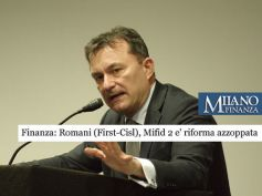 Mifid 2, una riforma azzoppata, il monito di Giulio Romani su Milano Finanza