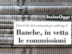 Italia Oggi, banche, commissioni trainano utili, lo dice uno studio First Cisl