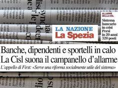 AdessoBanca!, La Nazione, a La Spezia allarme di First Cisl sulle banche