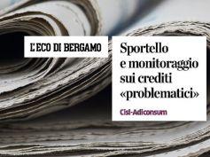 AdessoBanca!, gli sportelli Npl Adiconsum-First Cisl su L'Eco di Bergamo