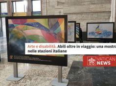 Vatican News e la mostra di Abili Oltre, le stazioni Fs come gallerie d'arte