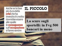 Il Piccolo, tra ristrutturazioni e chiusure in Friuli 500 bancari in meno