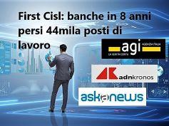 Agi, AdnKronos, AskaNews, 44mila posti persi nelle banche, studio First Cisl
