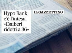 Il Gazzettino, Hypo Bank, cinque mesi di trattativa per gli esuberi