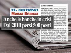 Il Giorno, in Brianza chiuse 61 filiali bancarie in 8 anni, soppressi 500 posti