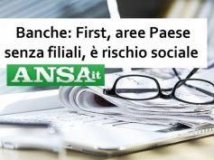 Ansa, First Cisl, aree Paese senza filiali, è rischio sociale