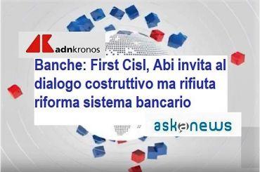 Banche, First Cisl, Abi invita a dialogo costruttivo ma rifiuta riforma sistema