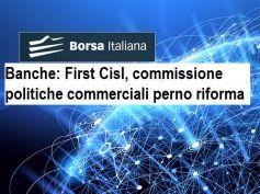 First Cisl, commissione bilaterale vigilerà sulle politiche commerciali