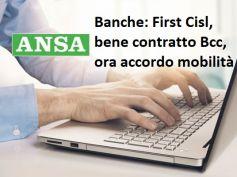 Ansa, First Cisl su Bcc, contratto ok, ora accordo quadro anche sulla mobilità