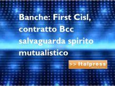 Rinnovo contratto Bcc, Italpress, First Cisl, tutelato spirito mutualistico