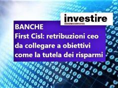 Studio First Cisl, Colombani retribuzioni vertici da legare a tutela risparmio