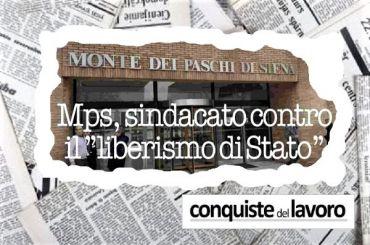 Conquiste del lavoro, Colombani, Mps non esce dalla crisi con scelte liberiste