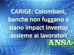 Ansa, Colombani, con lavoratori e banche crediamo nel rilancio di Carige
