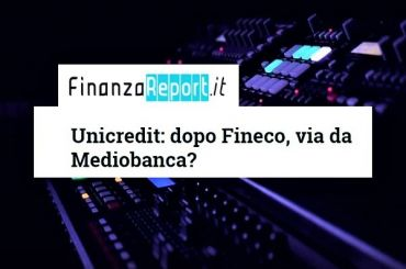 FinanzaReport su UniCredit, Colombani, se trasformazioni decise serve confronto