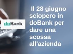 Sciopero in doBank, venerdì 28 giugno, per dare una scossa all'azienda