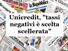 Unicredit e i tassi negativi, i giornali rilanciano la posizione dei sindacati