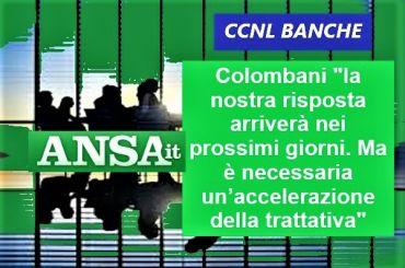 Ansa su Ccnl banche, Colombani, serve accelerazione per evitare giri a vuoto