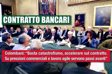 Banche, Colombani, basta catastrofismo, accelerare sul contratto