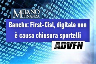 Studio First Cisl, digitale non causa chiusura sportelli e riduzione organici