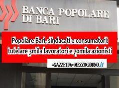 Popolare Bari, Furlan e Colombani, agire per tutela lavoratori e risparmiatori