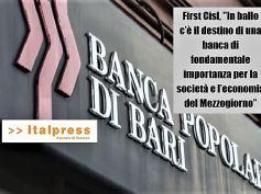 Italpress, First Cisl, per salvare Banca Popolare di Bari serve agire in fretta