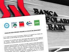 Popolare Bari, sindacati, i bancari non devono pagare le colpe dei banchieri