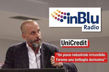 UniCredit, Colombani a Radio InBlu, faremo una battaglia durissima