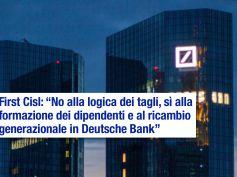 Deutsche Bank, First Cisl, no ai tagli, su riorganizzazione serve cambio rotta