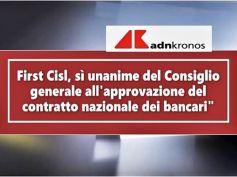 AdnKronos, Consiglio generale First Cisl approva all'unanimità Ccnl bancari