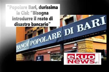 PopBari, First Cisl, inserire norma disastro bancario ha effetto deterrente