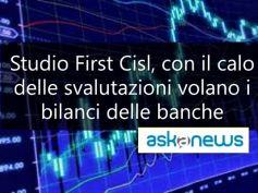 Askanews su studio First Cisl big banche, calano svalutazioni, volano i bilanci