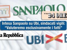Intesa su Ubi, Sole24Ore e Repubblica, sindacati vigili sugli effetti dell'Ops