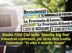 Studio First Cisl big five, trimestrali confortanti, più facile dare credito
