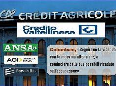 Colombani, Credit Agricole – Creval sia occasione per occupazione e territori