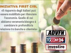 First Cisl, con la consulenza indipendente il risparmio sostiene l'economia
