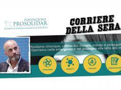 Prosolidar sul Corriere della Sera, Colombani, essere solidali è prendersi cura dell'altro