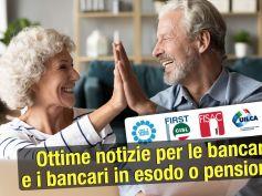 Ottime notizie per le bancarie e i bancari in esodo o pensionati