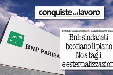 Bnl, i sindacati bocciano il piano industriale: conti buoni non giustificano tagli a personale, esternalizzazioni e chiusure filiali